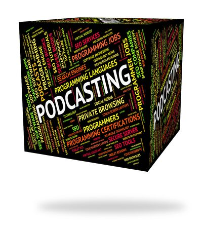 podcasting: Podcasting Word Indicating Audio Download And Streaming