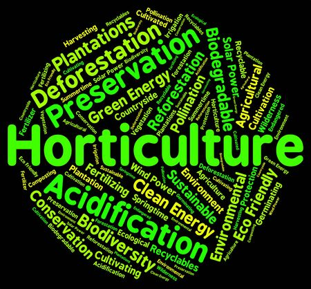 Horticulture Word Showing Gardening Horticultural And Planting