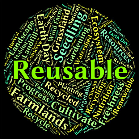 reusing: Reusable Word Indicating Go Green And Recycled