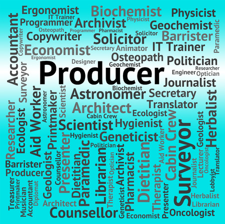 producer: Producer Job Indicating Hiring Production And Organize