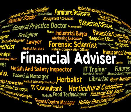 advisers: Financial Adviser Indicating Advising Job And Finances