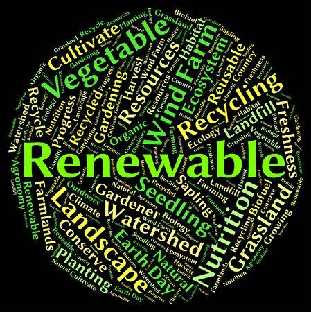 reciclable: Palabra Renovables Indicando Tierra ambiente y reciclable Foto de archivo