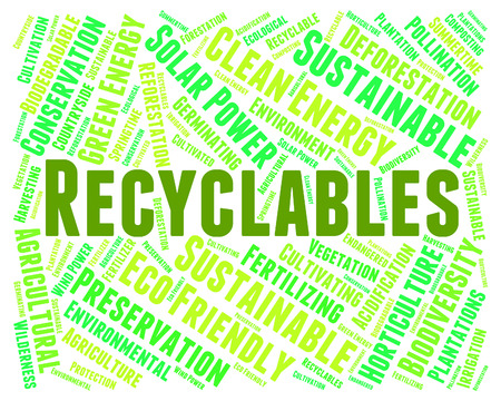 earth friendly: Recyclables Word Meaning Earth Friendly And Text