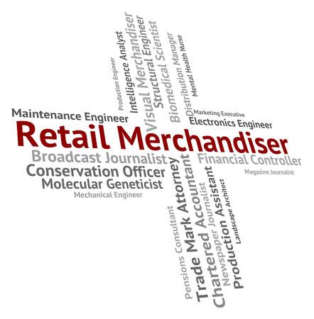 merchandiser: Retail Merchandiser Indicating Employment Promotion And Marketing