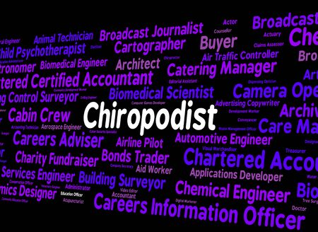 chiropodist: Chiropodist Job Indicating Foot Doctor And Position Stock Photo