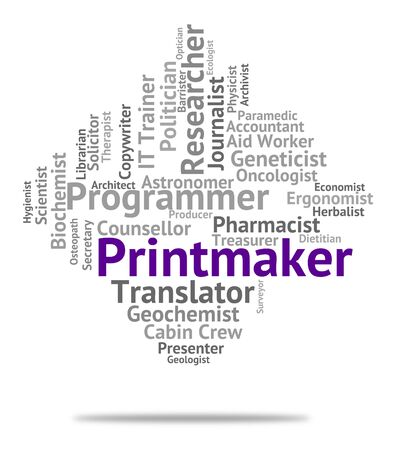 lithography: Printmaker Job Representing Hire Words And Career Stock Photo