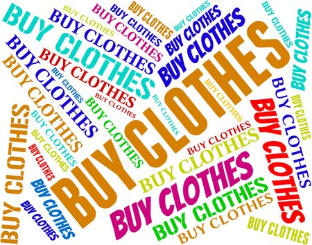 buying: Buy Clothes Meaning Buying Retail And Shirt Stock Photo