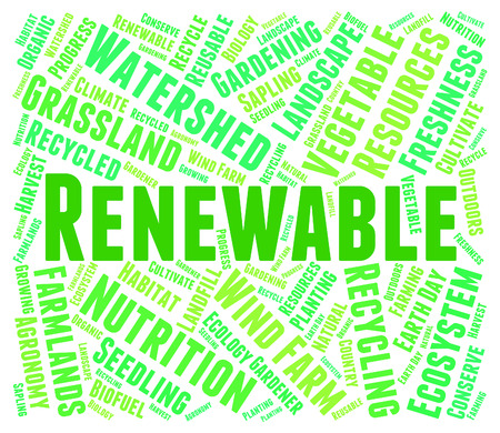 earth friendly: Renewable Word Representing Earth Friendly And Words Stock Photo