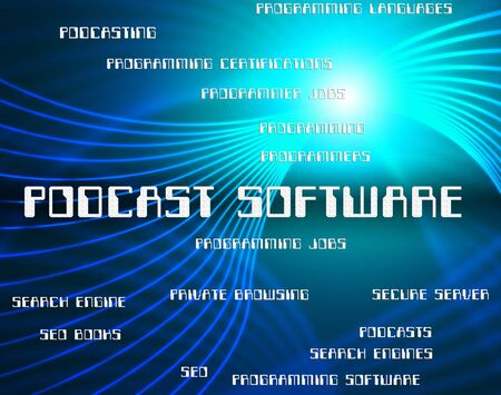 podcasting: Podcast Software Indicating Webcast Freeware And Broadcasting Stock Photo