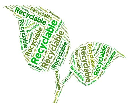 earth friendly: Recyclable Word Showing Earth Friendly And Renewable