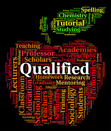 qualified: Qualified Word Showing Qualifications Certificated And Proficient