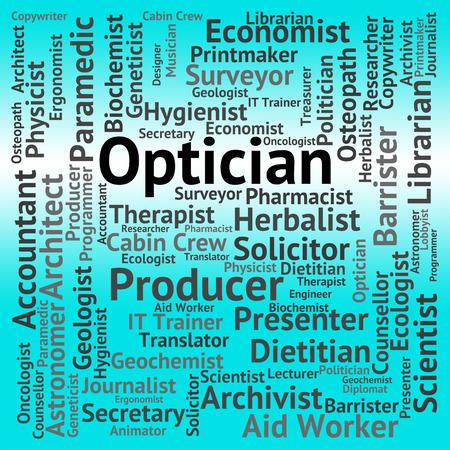 eye doctor: Optician Job Indicating Eye Doctor And Jobs Stock Photo