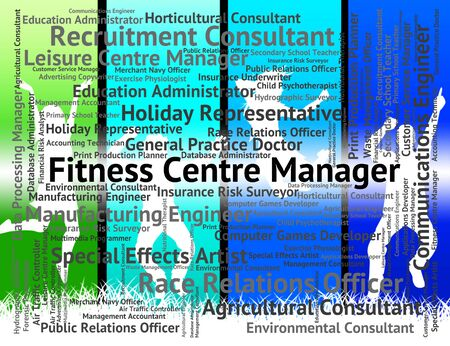 center position: Fitness Centre Manager Representing Director Word And Text