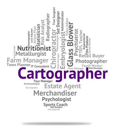 topografo: Trabajo Cartógrafo Mostrando Surveyor Empleo y Mapa