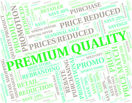 unbeatable: Premium Quality Showing Excellent Certify And Unsurpassed Stock Photo