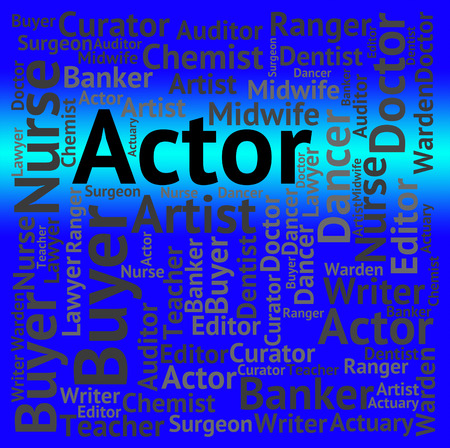 thespian: Actor Job Meaning Cast Member And Acting