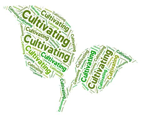 cultivating: Cultivating Word Indicating Cultivate Growth And Sowing
