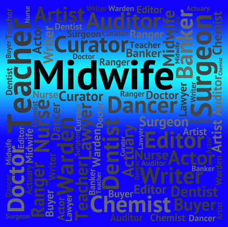 midwife: Midwife Job Representing Giving Birth And Words