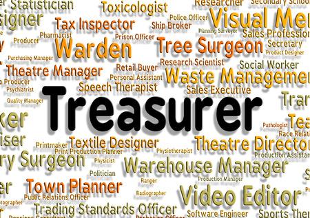 treasurer: Treasurer Job Representing Words Occupation And Career Stock Photo