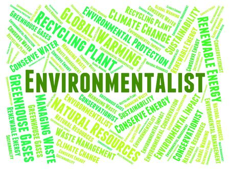 environmentalist: Environmentalist Word Representing Earth Day And Environmentally Stock Photo
