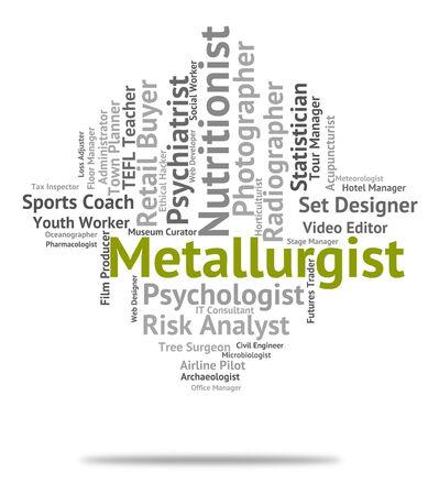 metallurgist: Metallurgist Job Meaning Expertise Employee And Refining
