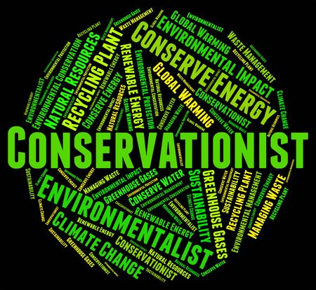 conservationist: Conservationist Word Representing Save Words And Sustains Stock Photo