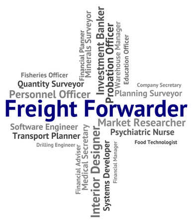 forwarder: Freight Forwarder Indicating Cargo Occupations And Jobs