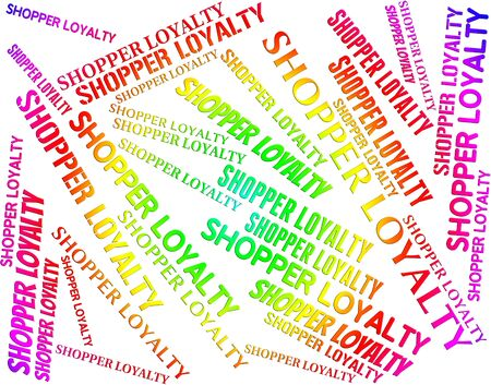 Shopper Loyalty Meaning Word Patriotism And Vendee Stock Photo