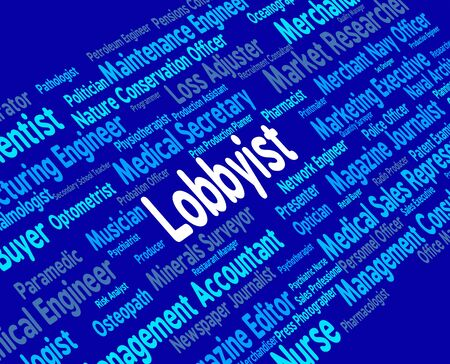 lobbyists: Lobbyist Job Meaning Hire Profession And Lobbying Stock Photo