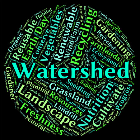 watershed: Watershed Word Indicating River System And Drain Stock Photo