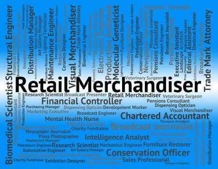 merchandiser: Retail Merchandiser Meaning Job Wholesaler And Hire Stock Photo