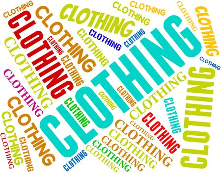 garments: Clothing Word Representing Apparel Garment And Garments Stock Photo