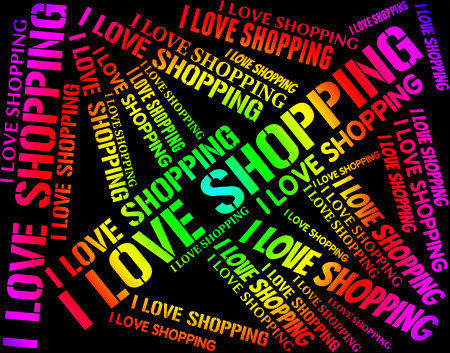 commercial activity: I Love Shopping Indicating Commercial Activity And Merchandise Stock Photo