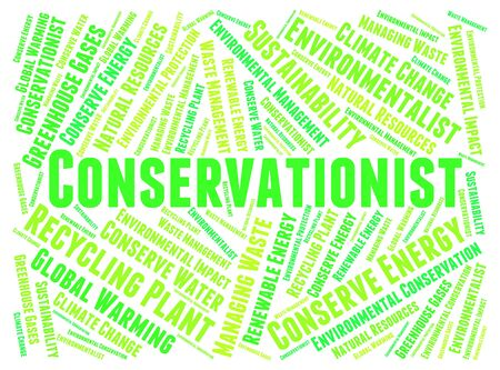 conservationist: Conservationist Word Showing Sustainable Preserving And Save