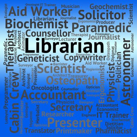 librarian: Librarian Job Representing Career Book And Librarians Stock Photo
