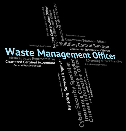 waste management: Waste Management Officer Meaning Get Rid And Processing