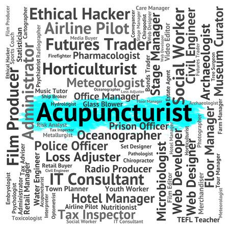 acupuncturist: Acupuncturist Job Meaning Alternative Medicine And Recruitment Stock Photo