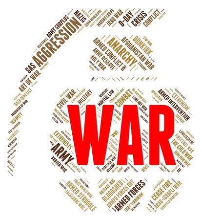 clashes: War Word Meaning Wars Fight And Clashes Stock Photo