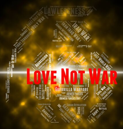 clashes: Love Not War Indicating Battle Romance And Fighting