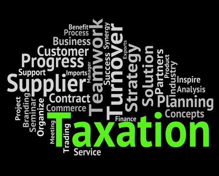 taxpayers: Taxation Word Showing Taxes Irs And Levies