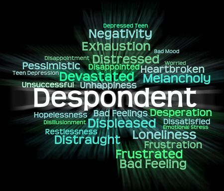 Despondent Word Representing Miserable Gloomy And Dismal Stock Photo
