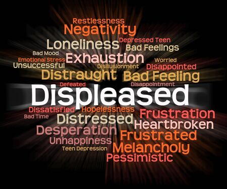 displeased: Displeased Word Showing Put Out And Vexed