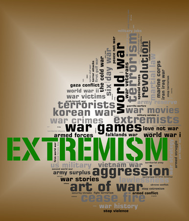 bigotry: Extremism Word Representing Military Action And Warfare