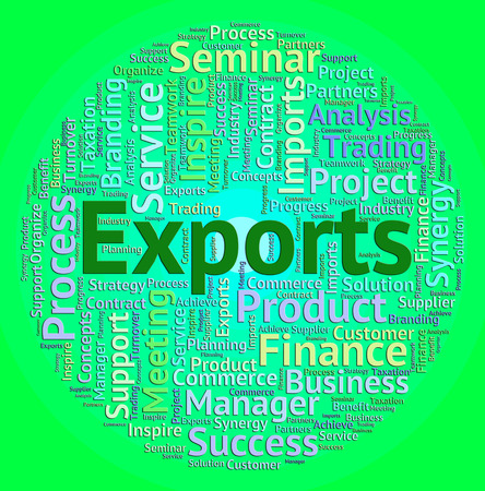 exported: Exports Word Indicating International Selling And Exporting Stock Photo