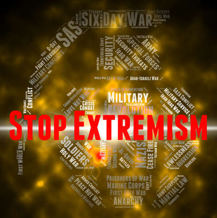bigotry: Stop Extremism Meaning Warning Sign And Fundamentalism Stock Photo
