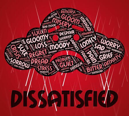 unsatisfied: Dissatisfied Word Representing Wordcloud Disgruntled And Unsatisfied Stock Photo