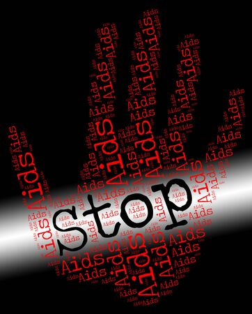 immunodeficiency: Stop Aids Representing Human Immunodeficiency Virus And Human Immunodeficiency Virus Stock Photo