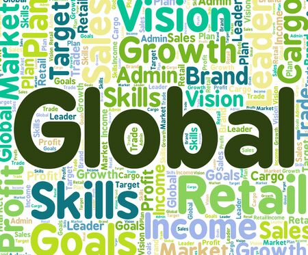 globally: Global Word Showing Globalize Globally And Globalise