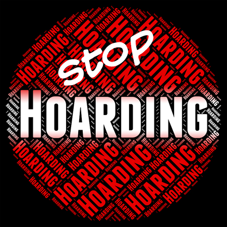 hoarding: Stop Hoarding Indicating Squirrel Away And Prohibited