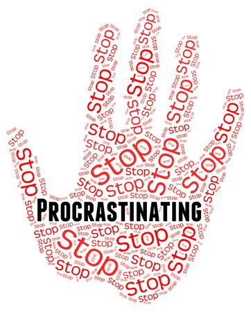delaying: Stop Procrastinating Showing Put Off And Control Stock Photo